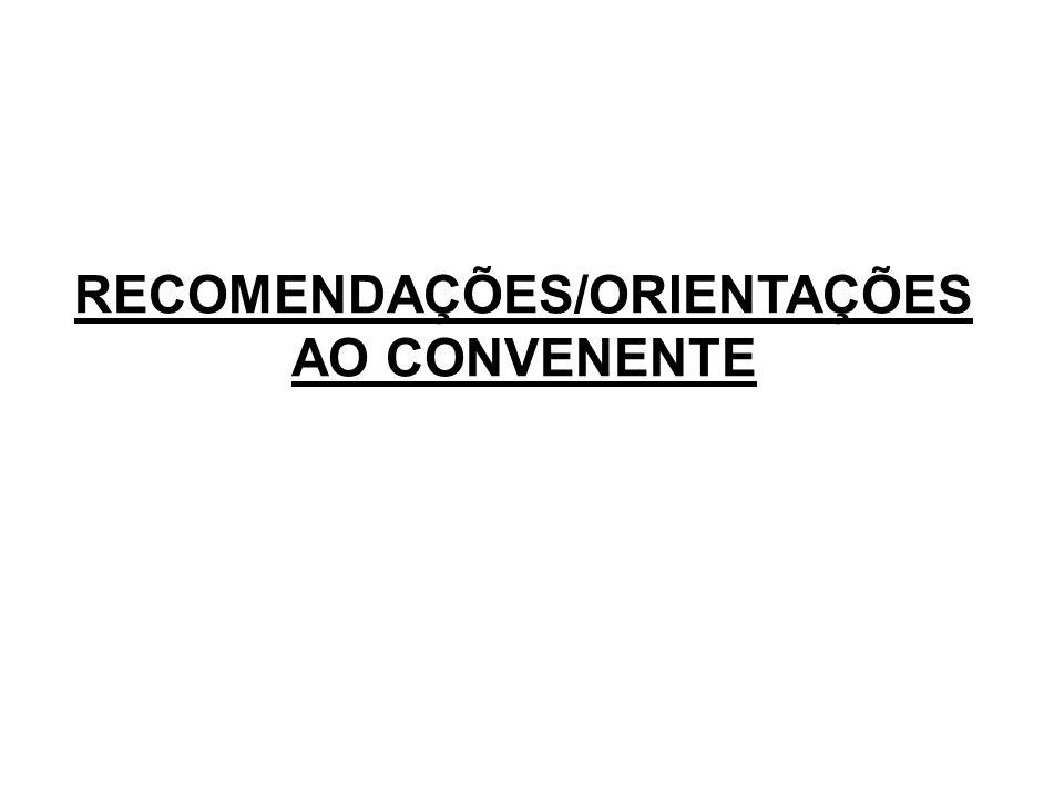 RECOMENDAÇÕES/ORIENTAÇÕES AO CONVENENTE