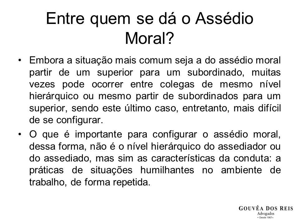 Entre quem se dá o Assédio Moral? Embora a situação mais comum seja a do assédio moral partir de um superior para um subordinado, muitas vezes pode oc