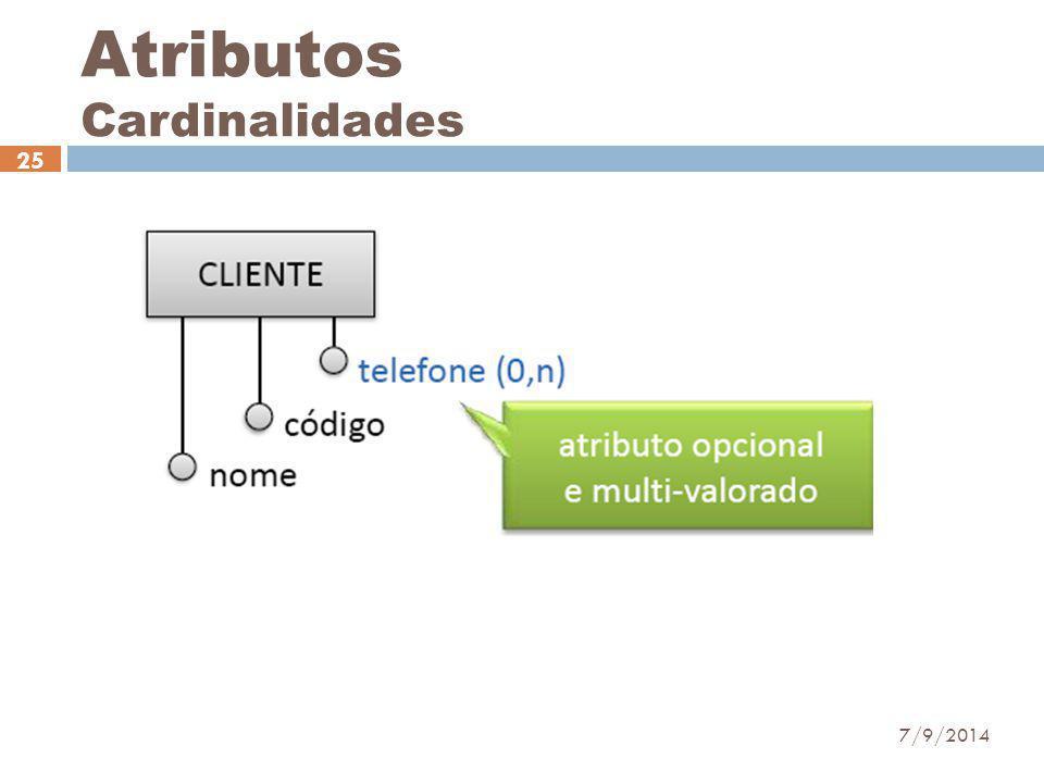 Atributos Cardinalidades 7/9/2014 25