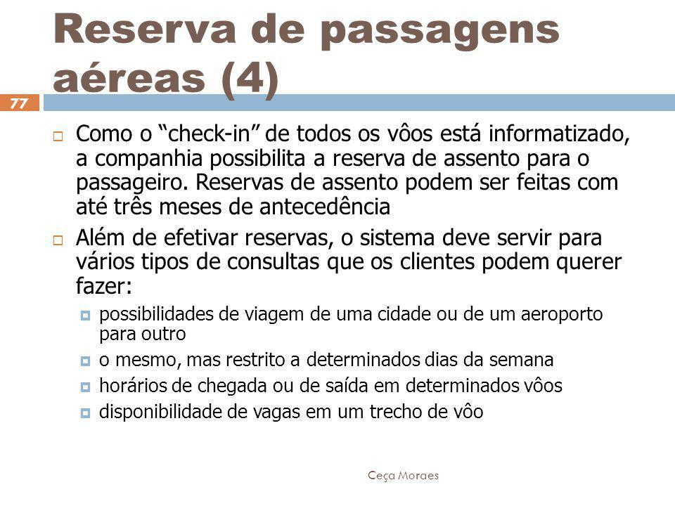 """Ceça Moraes 77 Reserva de passagens aéreas (4)  Como o """"check-in"""" de todos os vôos está informatizado, a companhia possibilita a reserva de assento p"""