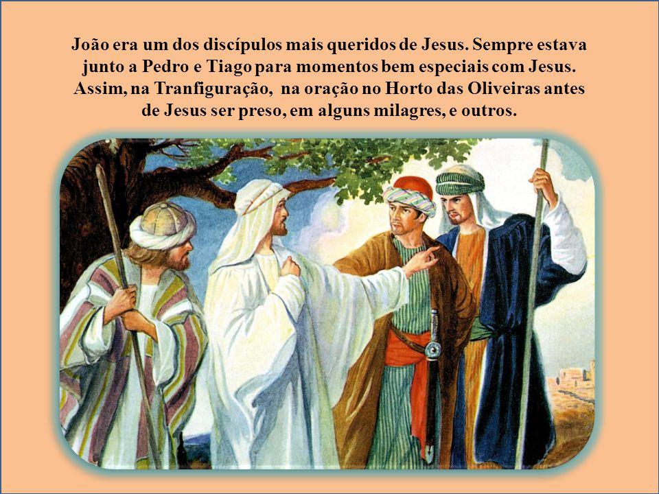 João era um dos discípulos mais queridos de Jesus. Sempre estava junto a Pedro e Tiago para momentos bem especiais com Jesus. Assim, na Tranfiguração,