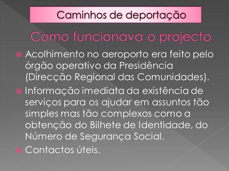  Acolhimento no aeroporto era feito pelo órgão operativo da Presidência (Direcção Regional das Comunidades).