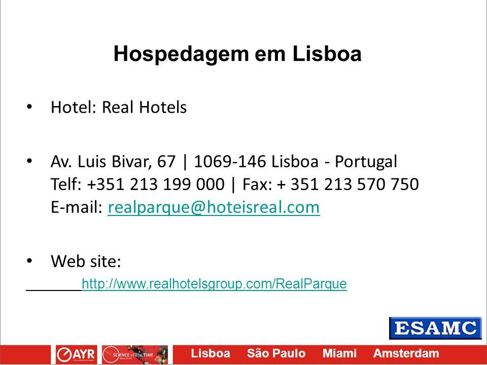 Lisboa São Paulo Miami Amsterdam Hotel: Real Hotels Av. Luis Bivar, 67 | 1069-146 Lisboa - Portugal Telf: +351 213 199 000 | Fax: + 351 213 570 750 E-