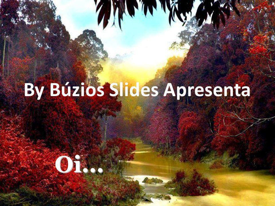 Oi... By Búzios Slides Apresenta