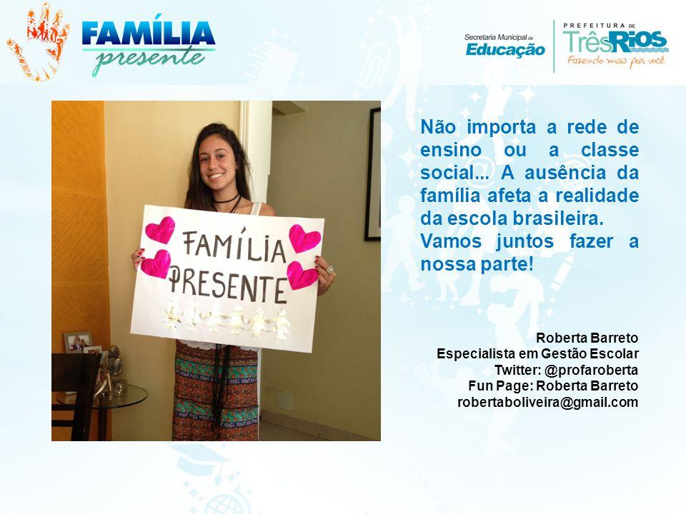 Não importa a rede de ensino ou a classe social... A ausência da família afeta a realidade da escola brasileira. Vamos juntos fazer a nossa parte! Rob