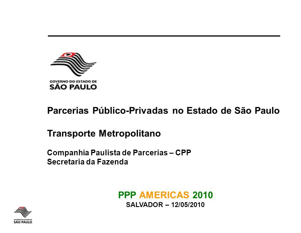 Parcerias Público-Privadas no Estado de São Paulo Transporte Metropolitano Companhia Paulista de Parcerias – CPP Secretaria da Fazenda PPP AMERICAS 20