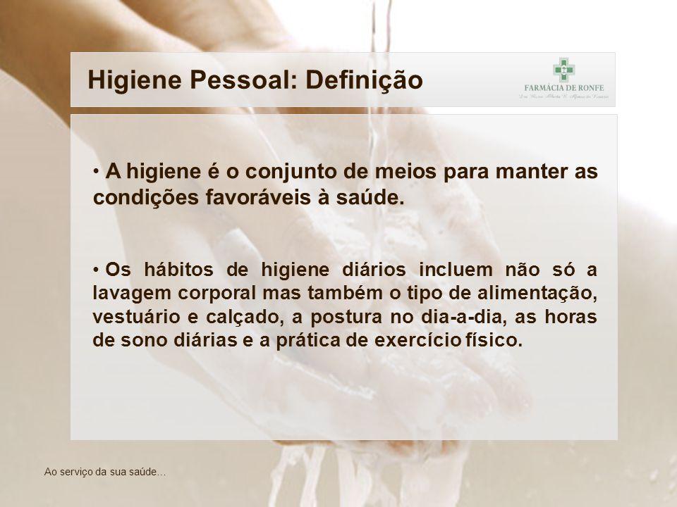 A higiene é o conjunto de meios para manter as condições favoráveis à saúde. Os hábitos de higiene diários incluem não só a lavagem corporal mas també
