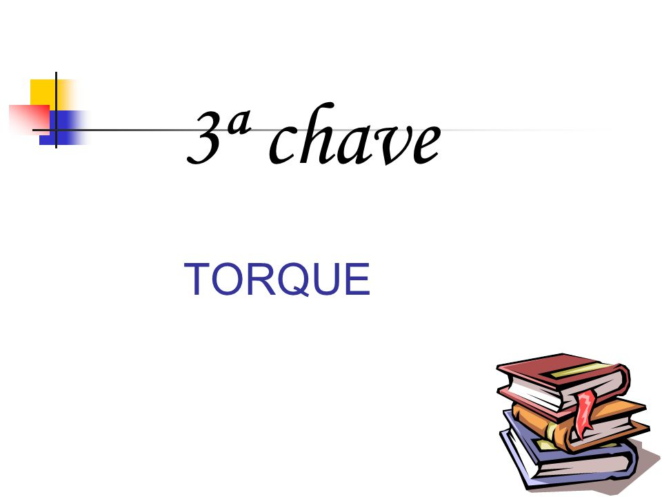 3ª chave TORQUE
