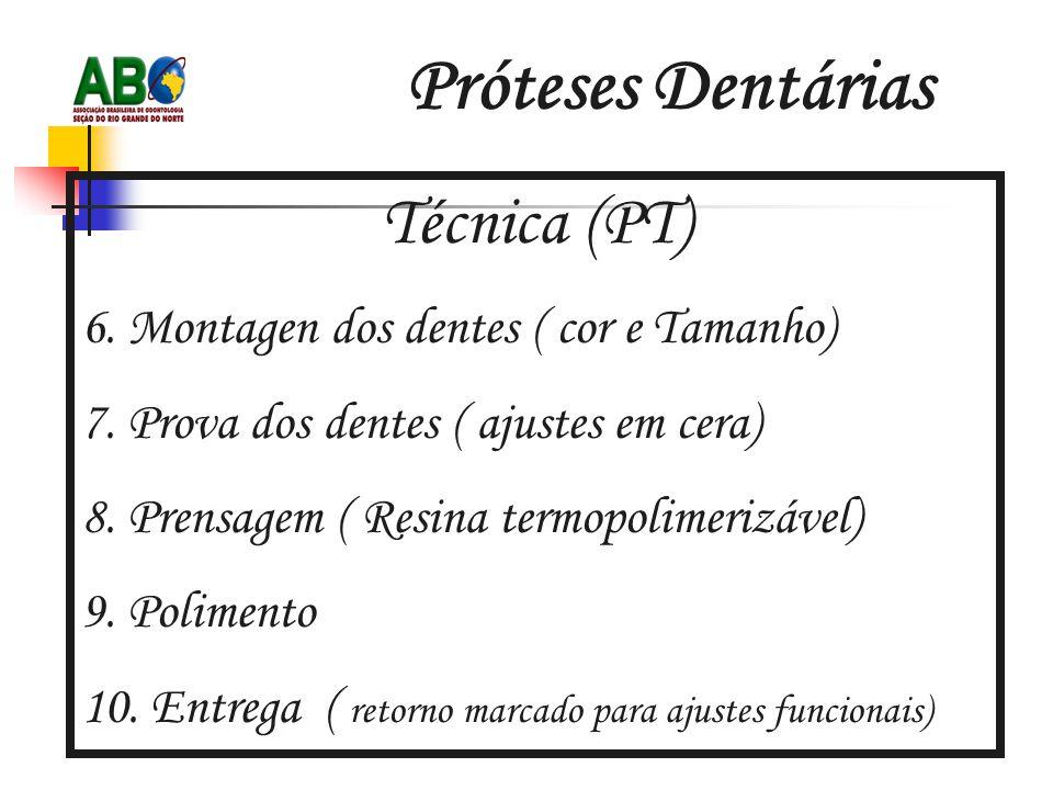 Próteses Dentárias Técnica (PT) 6.Montagen dos dentes ( cor e Tamanho) 7.