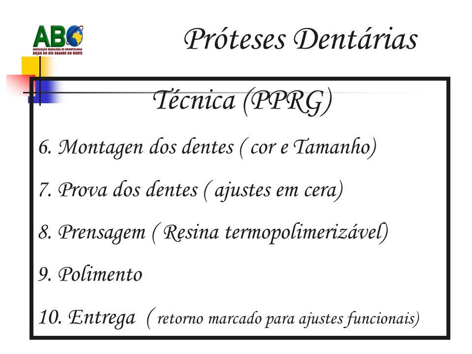 Próteses Dentárias Técnica (PPRG) 6.Montagen dos dentes ( cor e Tamanho) 7.