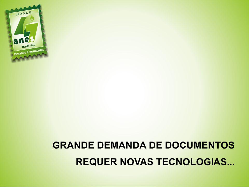 GRANDE DEMANDA DE DOCUMENTOS REQUER NOVAS TECNOLOGIAS...