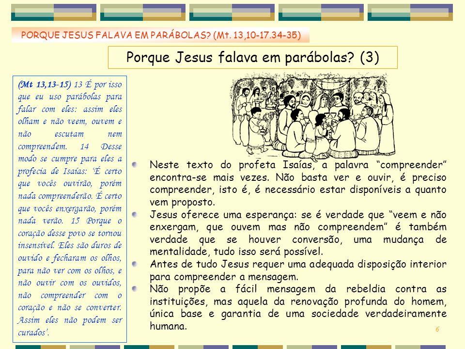 """Porque Jesus falava em parábolas? (3) Neste texto do profeta Isaías, a palavra """"compreender"""" encontra-se mais vezes. Não basta ver e ouvir, é preciso"""