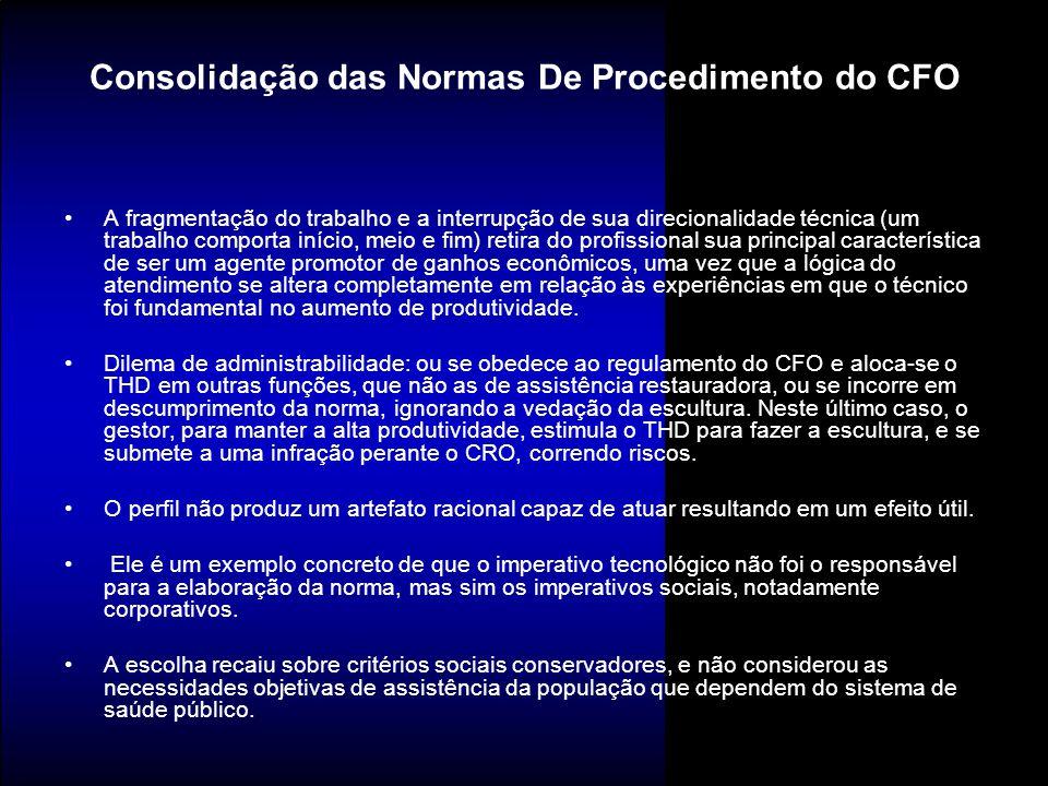 Consolidação das Normas De Procedimento do CFO A fragmentação do trabalho e a interrupção de sua direcionalidade técnica (um trabalho comporta início,