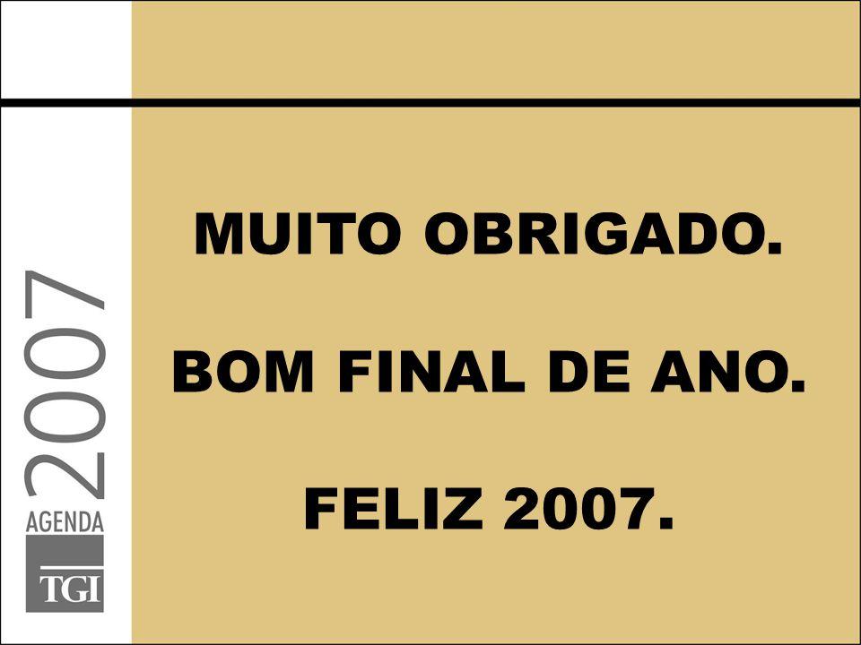 MUITO OBRIGADO. BOM FINAL DE ANO. FELIZ 2007.