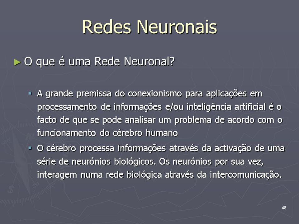 48 Redes Neuronais ► O que é uma Rede Neuronal.