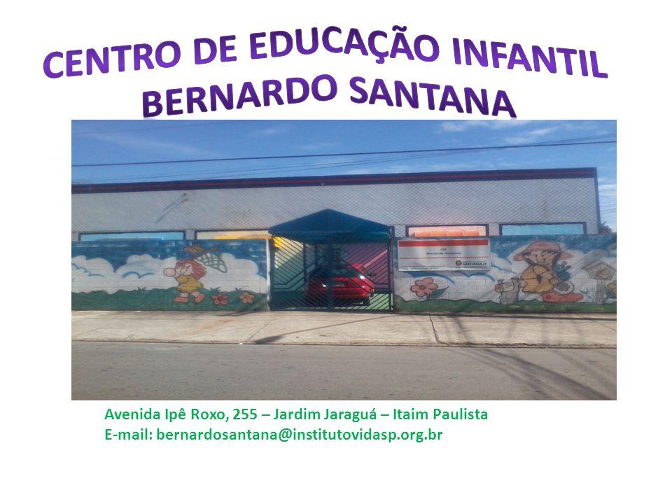 Avenida Ipê Roxo, 255 – Jardim Jaraguá – Itaim Paulista E-mail: bernardosantana@institutovidasp.org.br