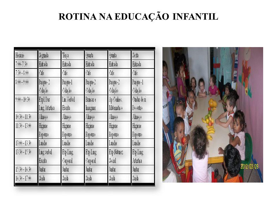 ROTINA NA EDUCAÇÃO INFANTIL