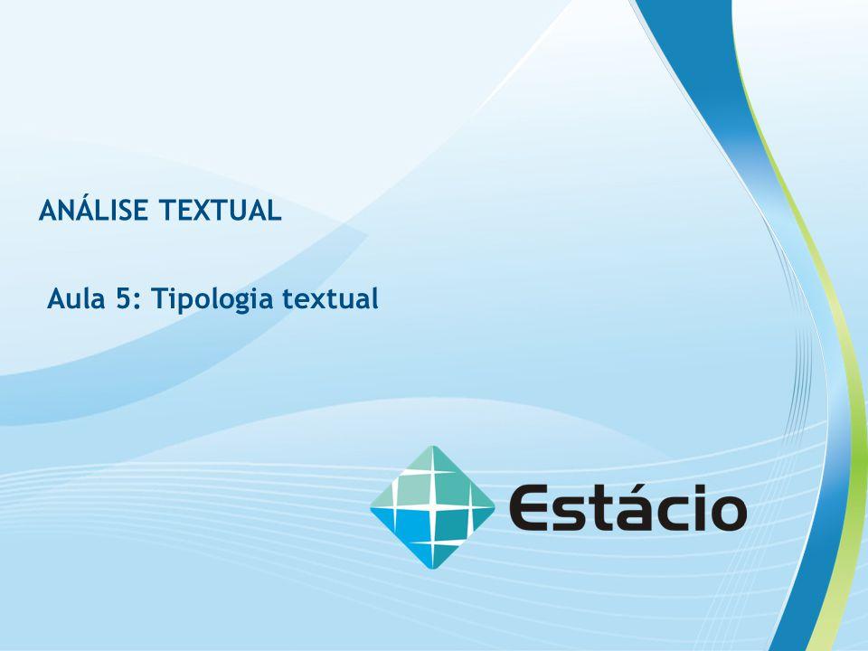 ANÁLISE TEXTUAL Aula 5: Tipologia textual Viveram três anos assim.