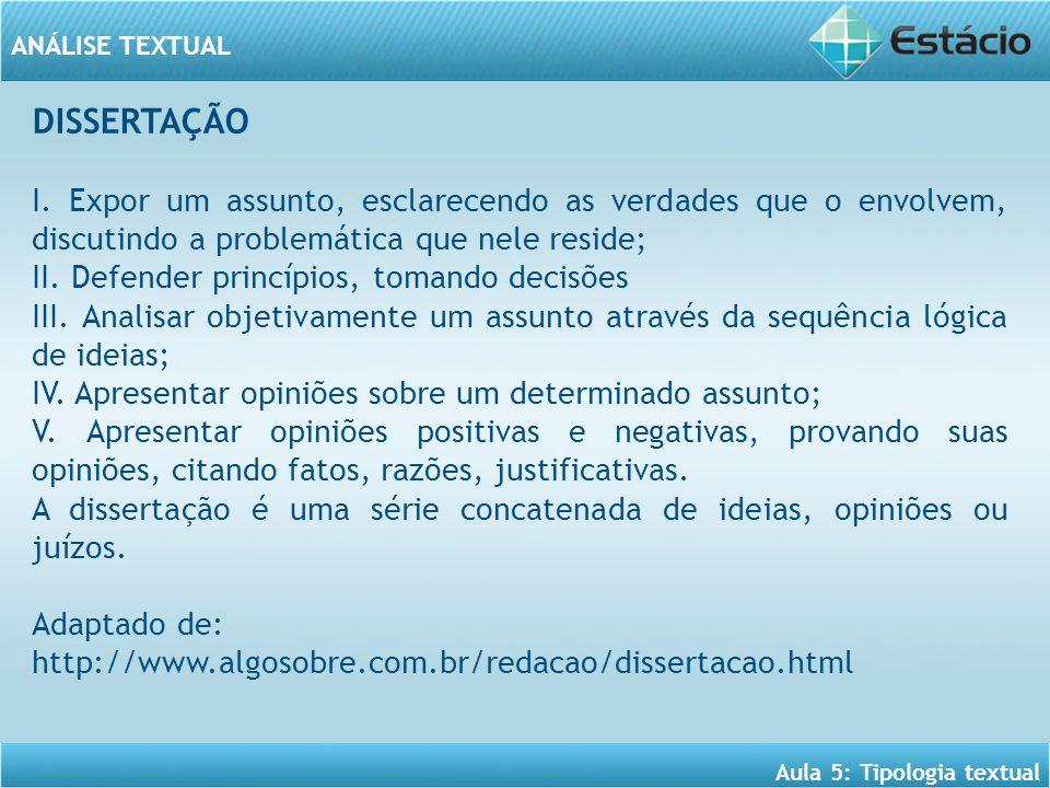 ANÁLISE TEXTUAL Aula 5: Tipologia textual DISSERTAÇÃO I.