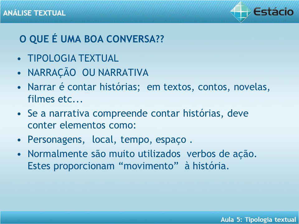 ANÁLISE TEXTUAL Aula 5: Tipologia textual O QUE É UMA BOA CONVERSA?.