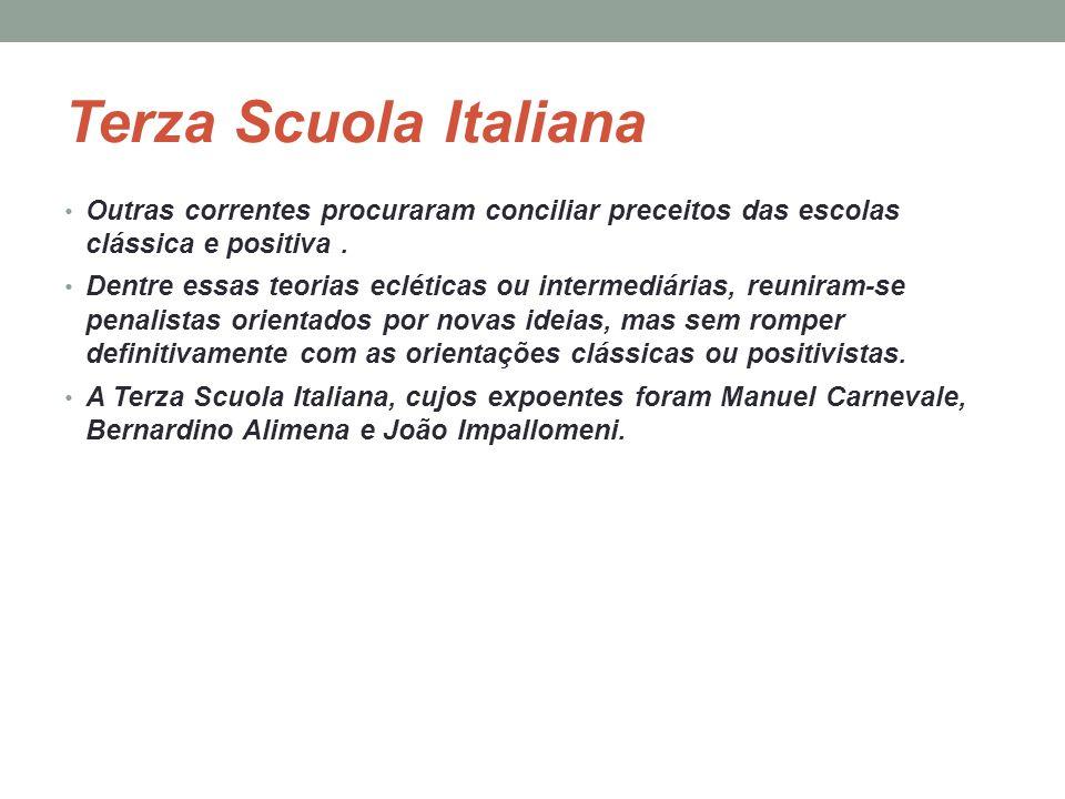 Terza Scuola Italiana Outras correntes procuraram conciliar preceitos das escolas clássica e positiva. Dentre essas teorias ecléticas ou intermediária