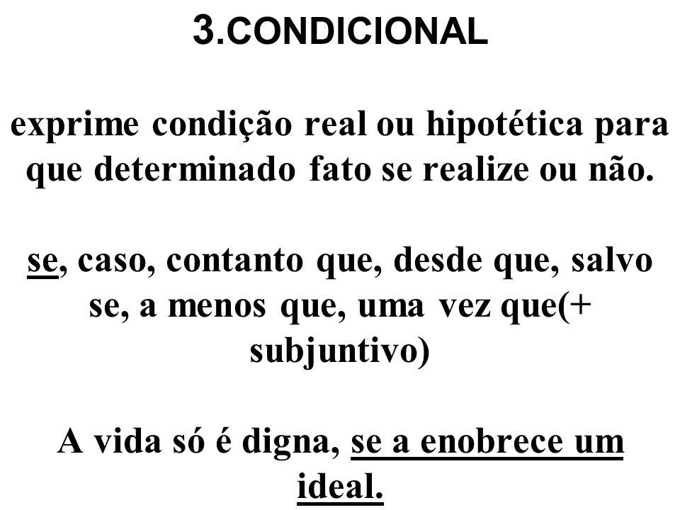 2.CONSECUTIVA exprime o efeito, a conseqüência da ação ou estado apresentado na OP. tão... que, tanto...que, tamanho...que, que, de forma que, de sort