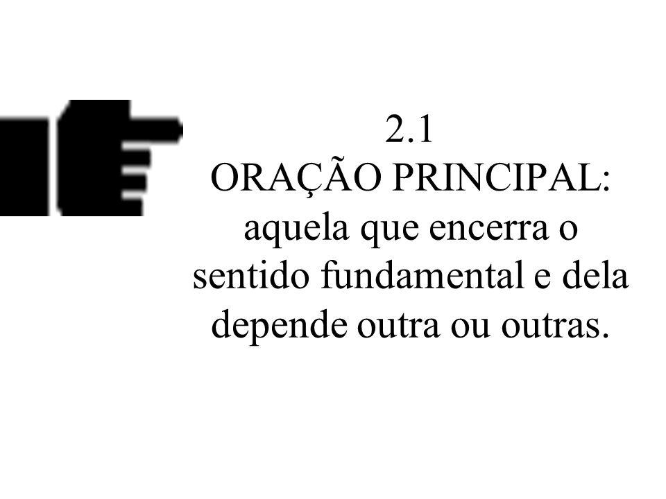 2. ORAÇÃO PRINCIPAL E ORAÇÀO SUBORDINADA :