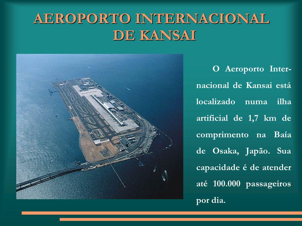 AEROPORTO INTERNACIONAL DE KANSAI A plataforma está apoiada sobre 1000 estacas, que atravessam 30 metros através da água, mais 20 metros de lama, até se fixarem firmemente em 40 metros de rocha.