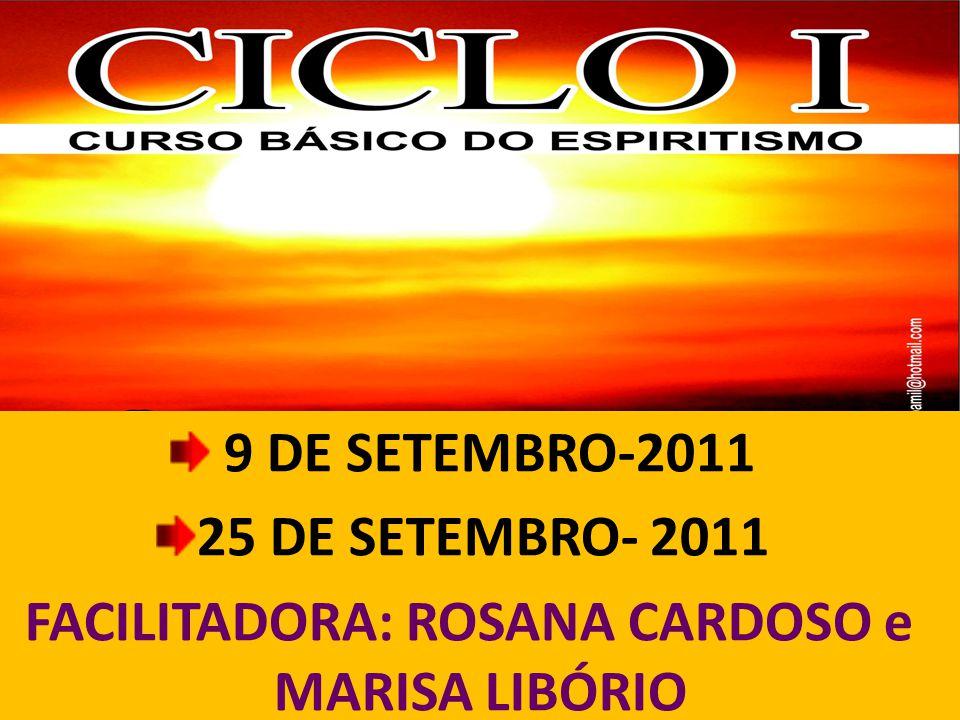 9 DE SETEMBRO-2011 25 DE SETEMBRO- 2011 FACILITADORA: ROSANA CARDOSO e MARISA LIBÓRIO
