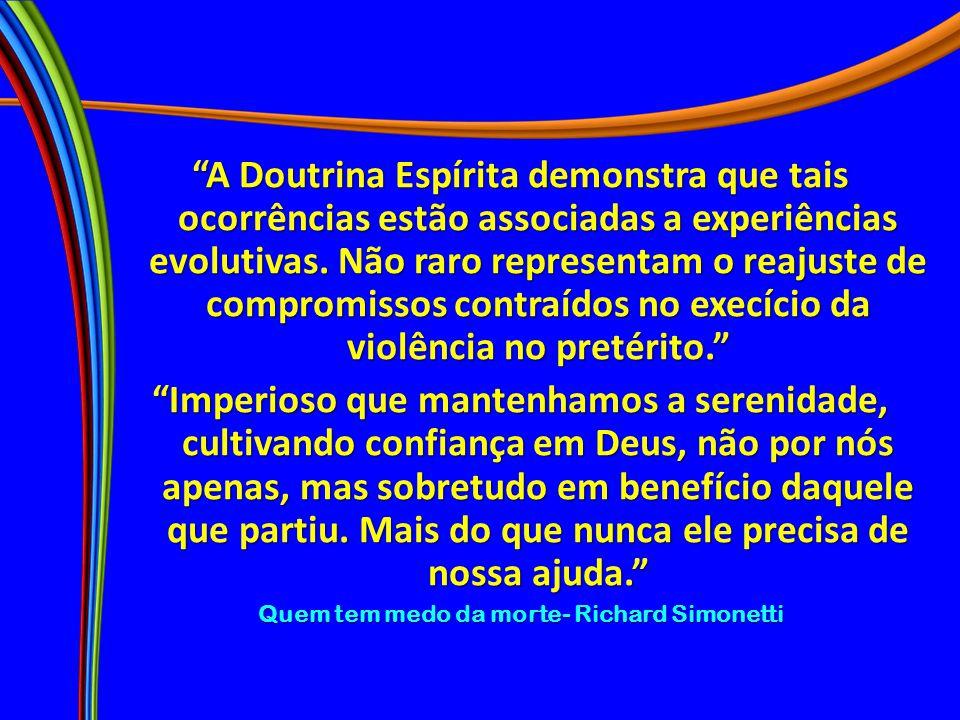 """""""A Doutrina Espírita demonstra que tais ocorrências estão associadas a experiências evolutivas. Não raro representam o reajuste de compromissos contra"""