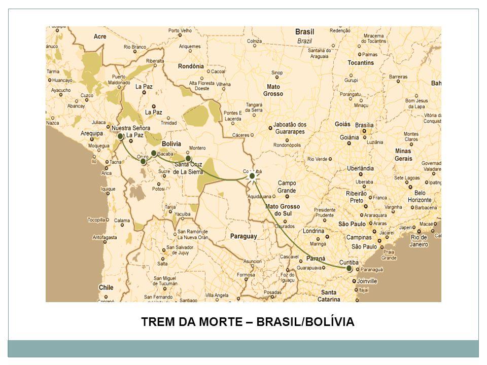 TREM DA MORTE – BRASIL/BOLÍVIA