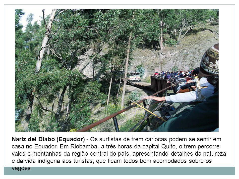 Nariz del Diabo (Equador) - Os surfistas de trem cariocas podem se sentir em casa no Equador.
