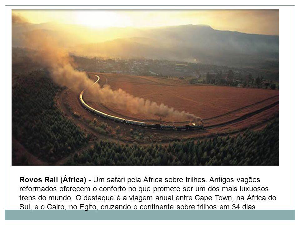 Rovos Rail (África) - Um safári pela África sobre trilhos.