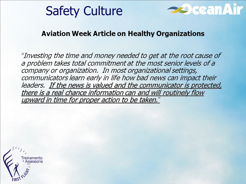 Aviation Week Article on Healthy Organizations If the news is valued and the communicator is protected, there is a real chance information can and wil