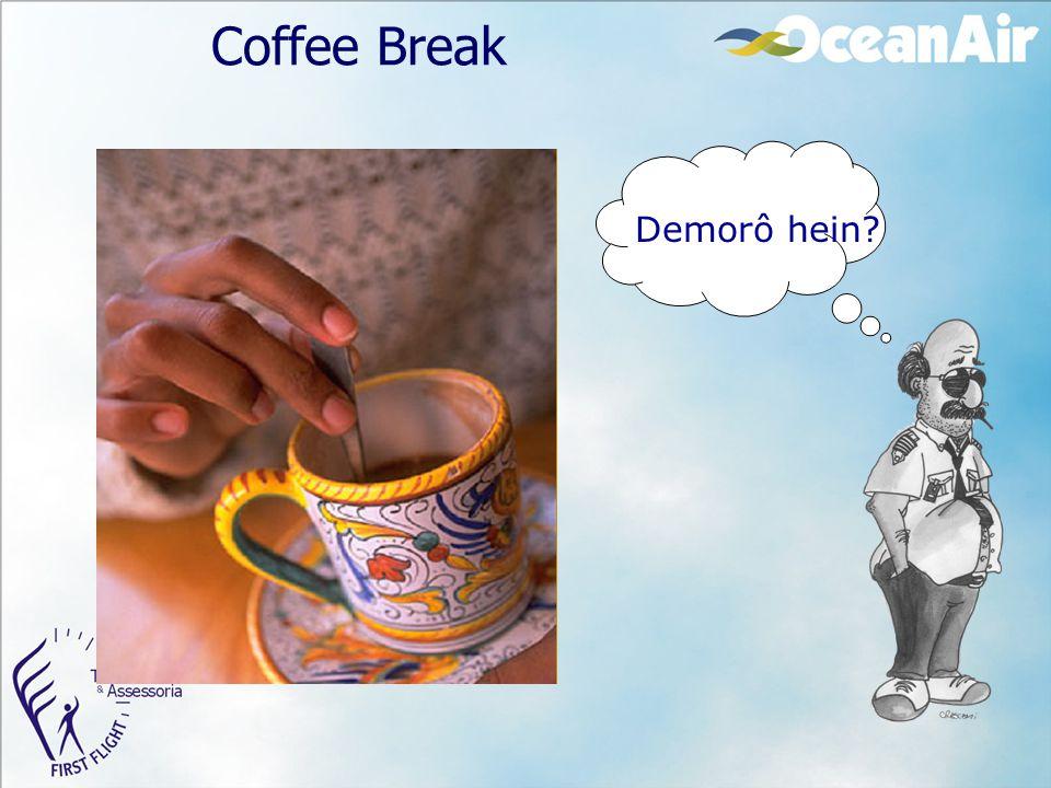 Coffee Break Demorô hein?