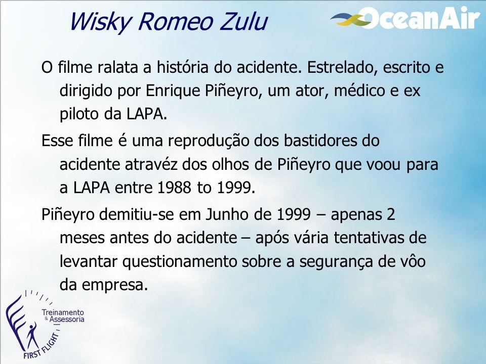 Wisky Romeo Zulu O filme ralata a história do acidente. Estrelado, escrito e dirigido por Enrique Piñeyro, um ator, médico e ex piloto da LAPA. Esse f