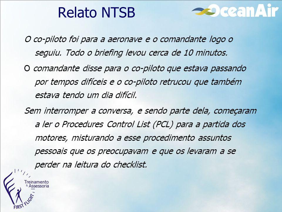 Relato NTSB O co-piloto foi para a aeronave e o comandante logo o seguiu. Todo o briefing levou cerca de 10 minutos. O comandante disse para o co-pilo