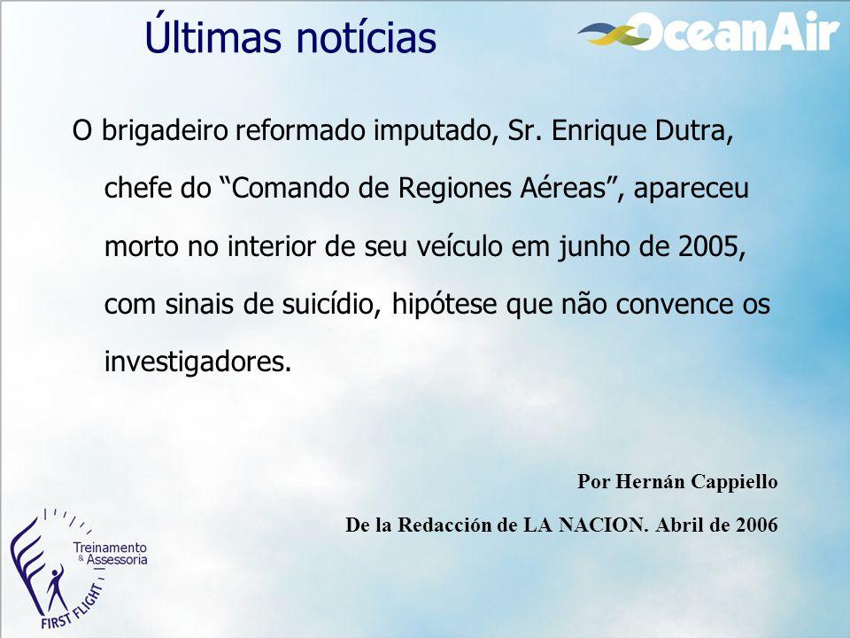 """Últimas notícias O brigadeiro reformado imputado, Sr. Enrique Dutra, chefe do """"Comando de Regiones Aéreas"""", apareceu morto no interior de seu veículo"""