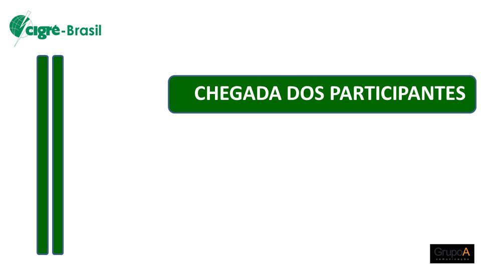 CHEGADA DOS PARTICIPANTES
