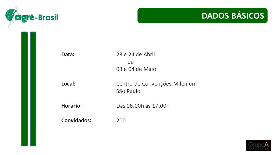 Data: 23 e 24 de Abril ou 03 e 04 de Maio Local:Centro de Convenções Milenium São Paulo Horário:Das 08:00h às 17:00h Convidados:200 DADOS BÁSICOS