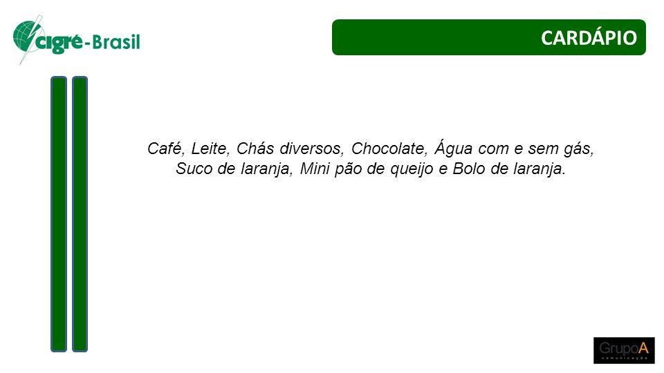 Café, Leite, Chás diversos, Chocolate, Água com e sem gás, Suco de laranja, Mini pão de queijo e Bolo de laranja. CARDÁPIO