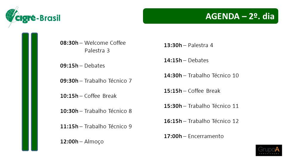 08:30h – Welcome Coffee Palestra 3 09:15h – Debates 09:30h – Trabalho Técnico 7 10:15h – Coffee Break 10:30h – Trabalho Técnico 8 11:15h – Trabalho Té