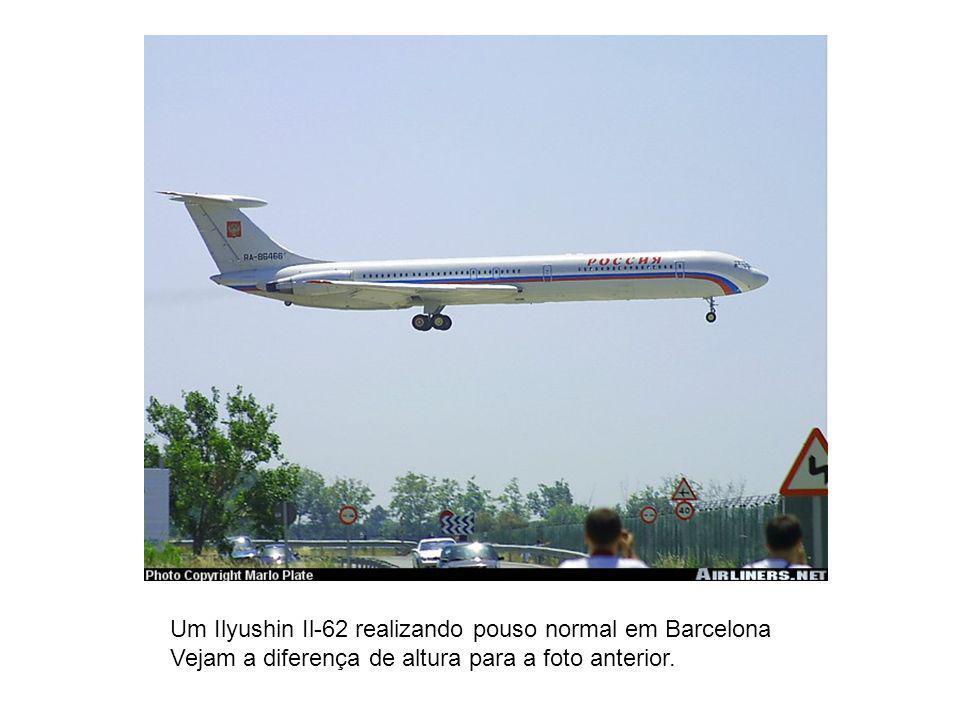 Um Ilyushin Il-62 realizando pouso normal em Barcelona Vejam a diferença de altura para a foto anterior.