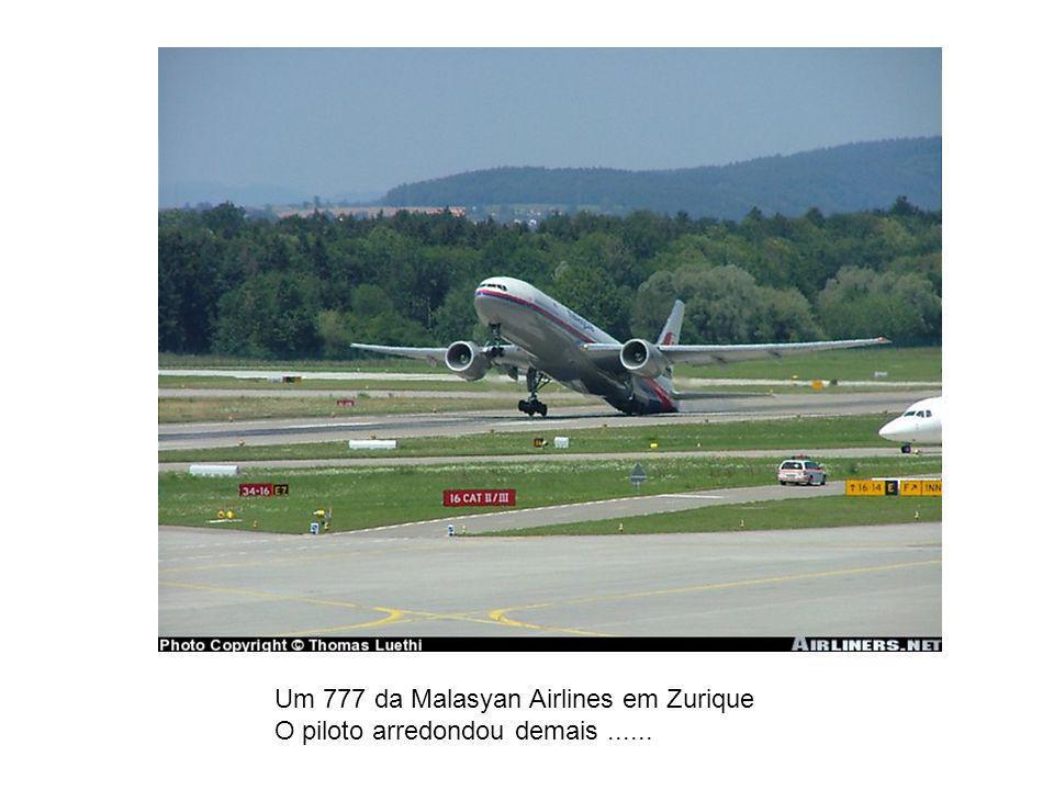 Um 777 da Malasyan Airlines em Zurique O piloto arredondou demais......