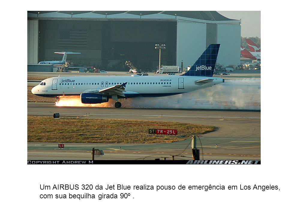 Um AIRBUS 320 da Jet Blue realiza pouso de emergência em Los Angeles, com sua bequilha girada 90º.