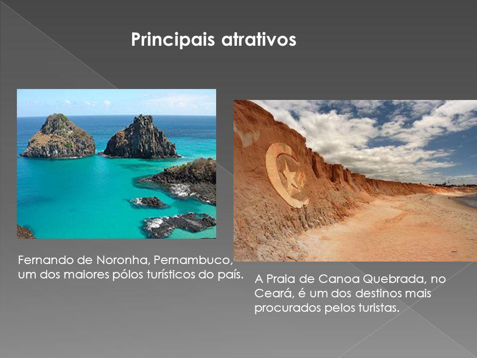 Principais atrativos Fernando de Noronha, Pernambuco, um dos maiores pólos turísticos do país. A Praia de Canoa Quebrada, no Ceará, é um dos destinos