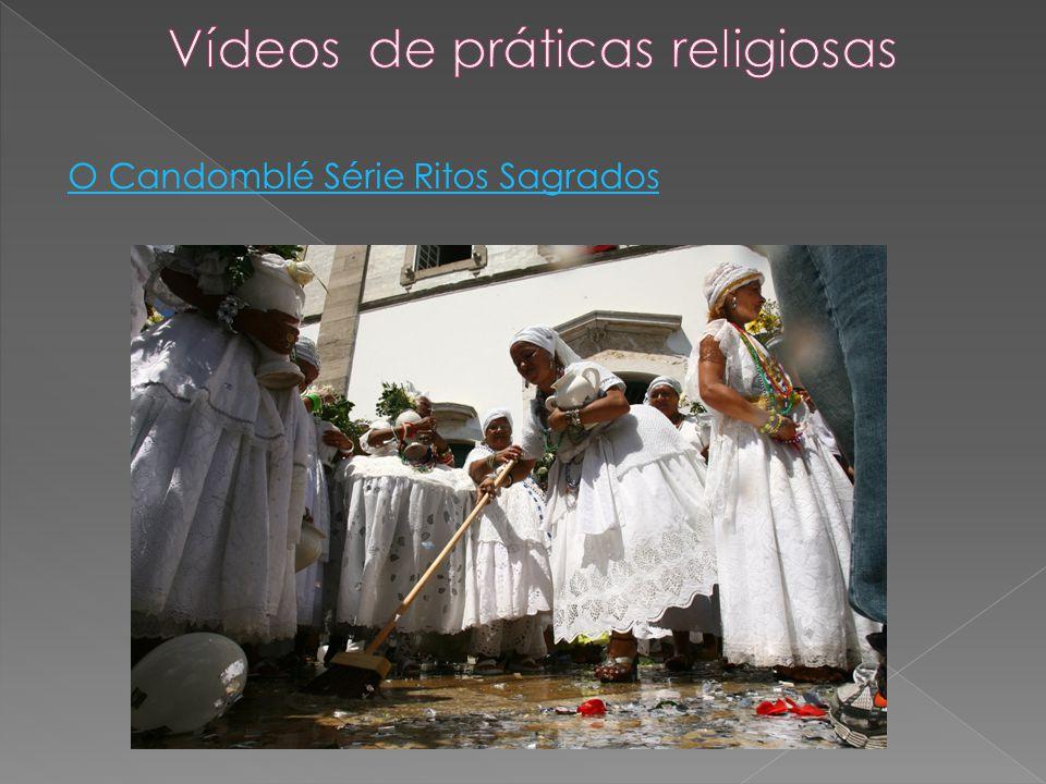O Candomblé Série Ritos Sagrados