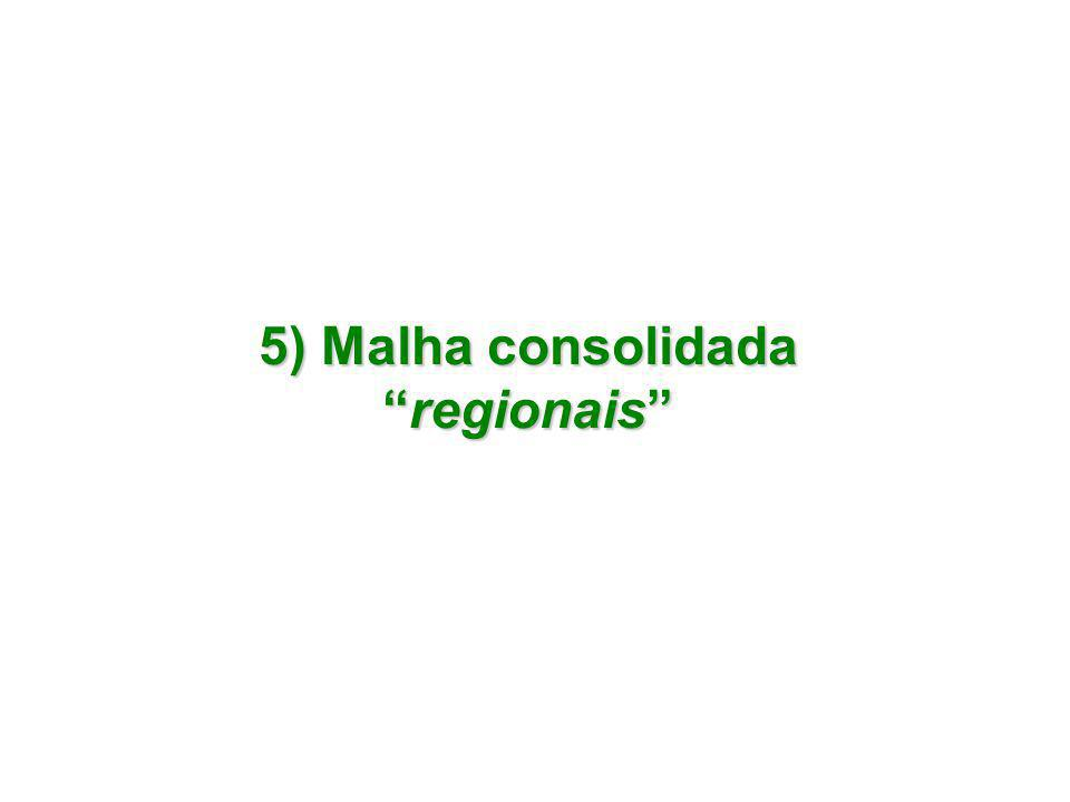 "5) Malha consolidada ""regionais"""