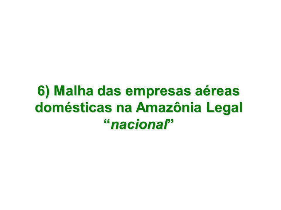 """6) Malha das empresas aéreas domésticas na Amazônia Legal """"nacional"""""""