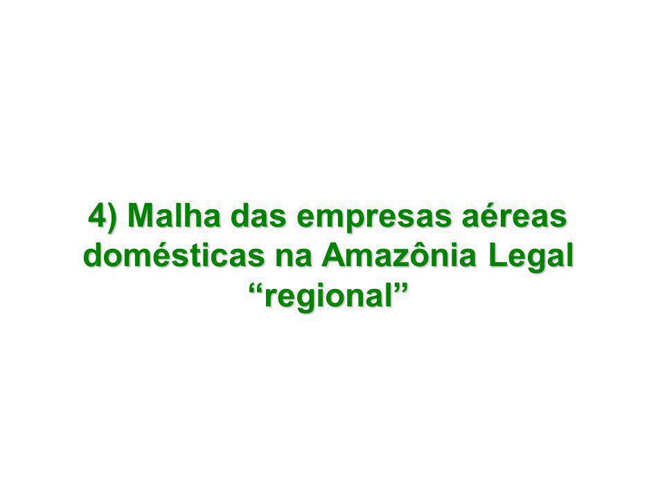 """4) Malha das empresas aéreas domésticas na Amazônia Legal """"regional"""""""